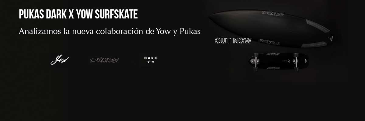 REVIEW: SURFSKATE YOW x PUKAS DARK 34,5